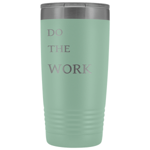 Do The Work | 20 Oz Tumbler Tumblers Teal