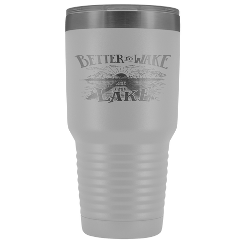 Image of Better to Wake at the Lake | 30oz Tumbler Tumblers White