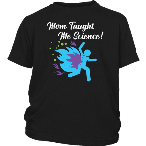 "Funny ""Mom Taught Me Science"" Kids T-Shirts T-shirt District Youth Shirt Black XS"