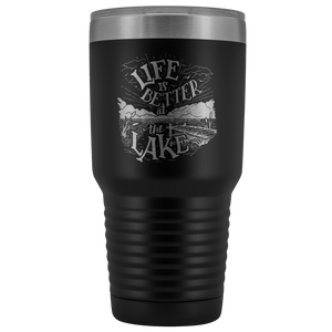 Life is Better at the Lake | 30 oz. tumbler Tumblers Black