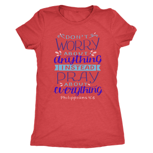 Don't Worry!, Philippians 4:6 T-shirt Next Level Womens Triblend Vintage Red S