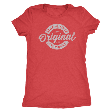 Stay Real, Stay Original Womens T-shirt Next Level Womens Triblend Vintage Red S
