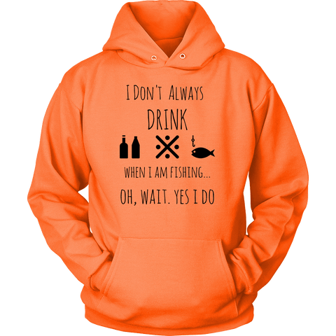 Image of Drinking and Fishing, Yup T-shirt Unisex Hoodie Neon Orange S