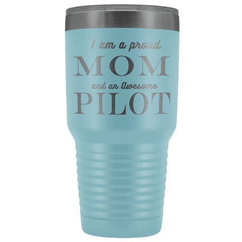 Proud Mom, Awesome Pilot Tumblers Light Blue