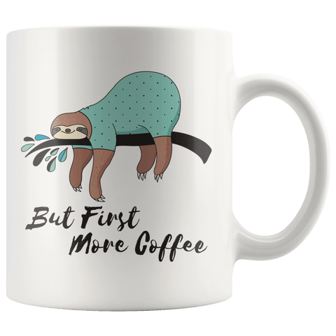 Image of More Coffee Sloth Mug Drinkware 11oz Mug