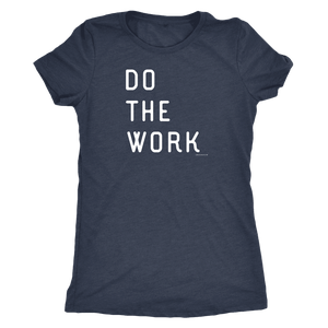 Do The Work | Womens | White Print T-shirt Next Level Womens Triblend Vintage Navy S