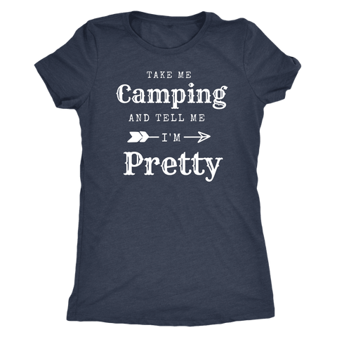Image of Take Me Camping, Tell Me I'm Pretty Womens Shirt T-shirt Next Level Womens Triblend Vintage Navy S