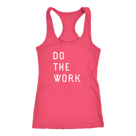 Image of Do The Work | Womens | White Print T-shirt Next Level Racerback Tank Hot Pink XS