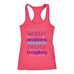 Don't Worry!, Philippians 4:6 T-shirt Next Level Racerback Tank Hot Pink XS