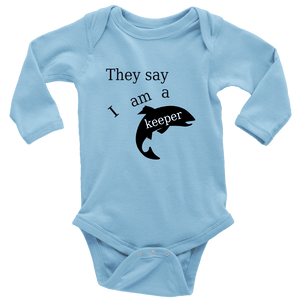 They Say I Am A Keeper | Loving Baby Onesie T-shirt Long Sleeve Baby Bodysuit Light Blue NB