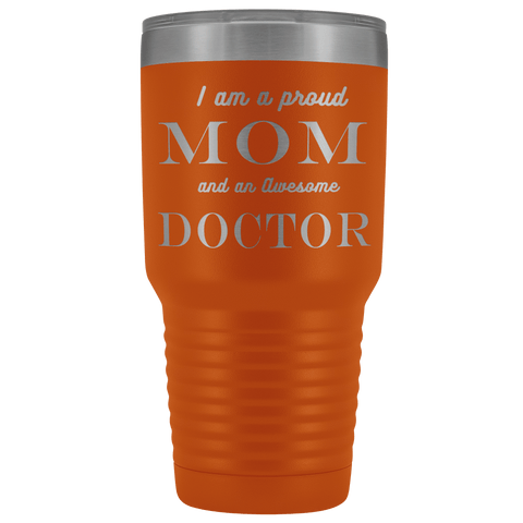 Proud Mom, Awesome Doctor Tumblers Orange