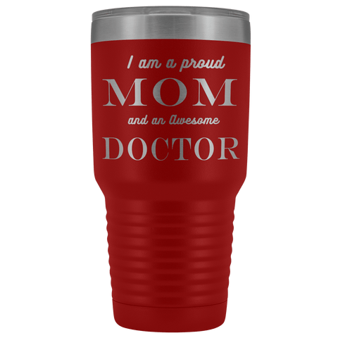 Proud Mom, Awesome Doctor Tumblers Red