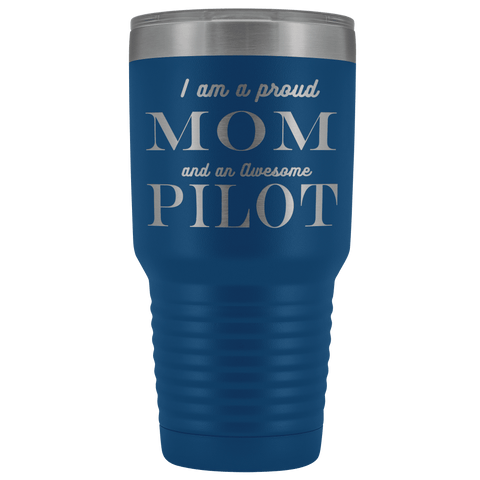 Proud Mom, Awesome Pilot Tumblers Blue