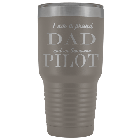 Image of Proud Dad, Awesome Pilot Tumblers Pewter