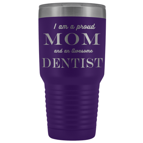Proud Mom, Awesome Dentist Tumblers Purple