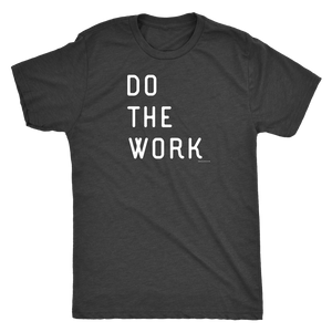 Do The Work | Mens | White Print T-shirt Next Level Mens Triblend Vintage Black S