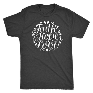 Faith Hope and Love, White Print T-shirt Next Level Mens Triblend Vintage Black S