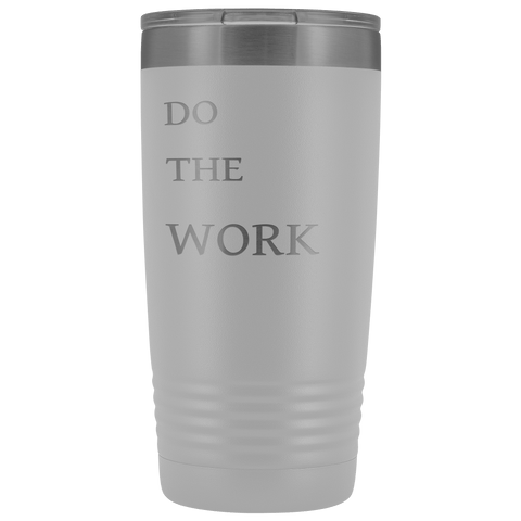 Image of Do The Work | 20 Oz Tumbler Tumblers White