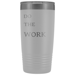Do The Work | 20 Oz Tumbler Tumblers White