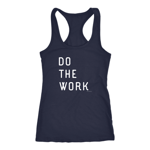 Image of Do The Work | Womens | White Print T-shirt Next Level Racerback Tank Navy XS