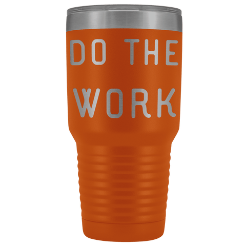 Do The Work | That Is The Secret Tumblers Orange