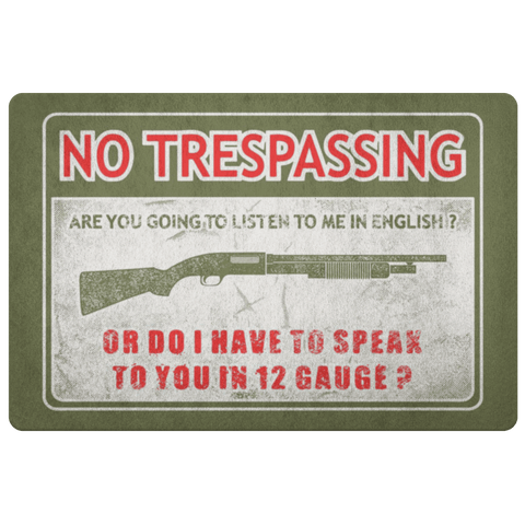 No Trespassing, Speak 12 Gauge Door Mat Doormat Army Green