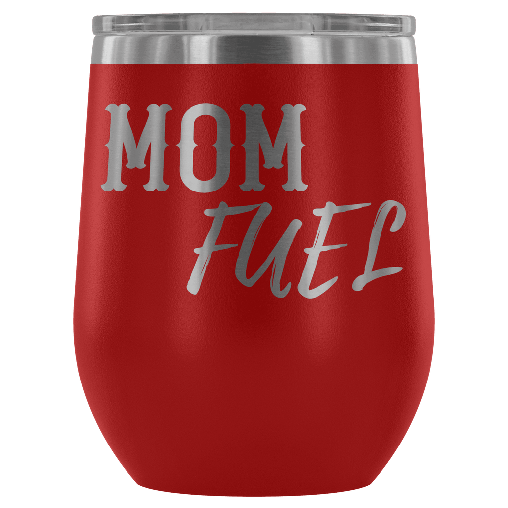 "Premium Etched Wine Tumbler, ""Mom Fuel"" Wine Tumbler Red"