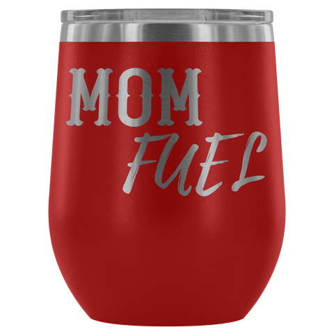 "Image of Premium Etched Wine Tumbler, ""Mom Fuel"" Wine Tumbler Red"