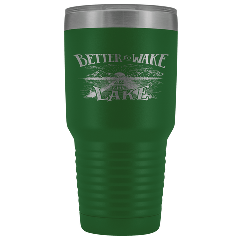 Image of Better to Wake at the Lake | 30oz Tumbler Tumblers Green