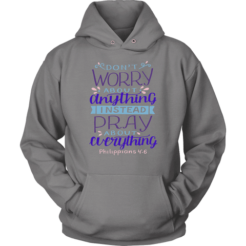 Image of Don't Worry!, Philippians 4:6 T-shirt Unisex Hoodie Grey S