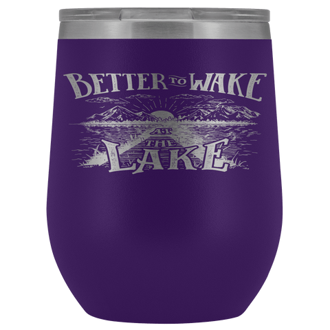 Better to Wake at the Lake | Wine Tumbler Wine Tumbler Purple