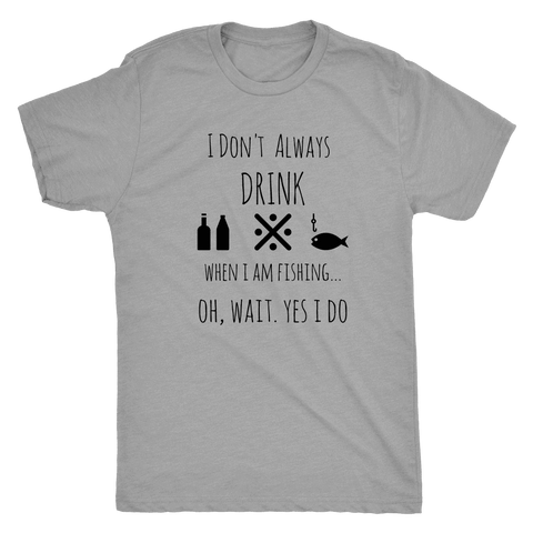 Drinking and Fishing, Yup T-shirt Next Level Mens Triblend Premium Heather S