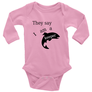They Say I Am A Keeper | Loving Baby Onesie T-shirt Long Sleeve Baby Bodysuit Pink NB