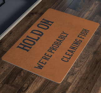 Hold On We're Probably Cleaning Fish | Solid Color Background Doormat