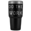 Do The Work | That Is The Secret Tumblers Black