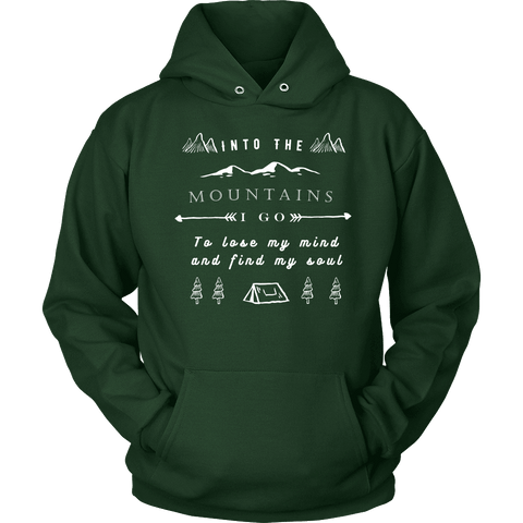 Image of Into the Mountains I Go T-shirt Unisex Hoodie Dark Green S