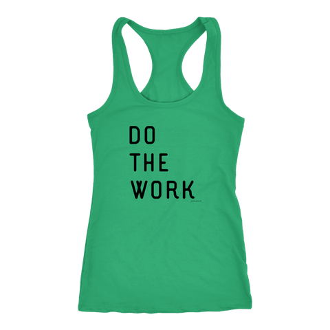 Image of Do The Work | Womens | Black Print T-shirt Next Level Racerback Tank Kelly XS