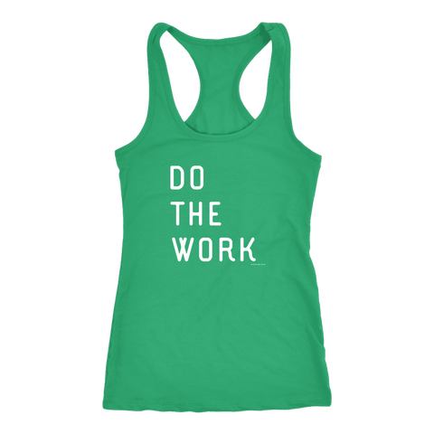 Image of Do The Work | Womens | White Print T-shirt Next Level Racerback Tank Kelly XS