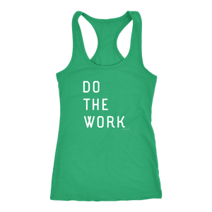 Do The Work | Womens | White Print T-shirt Next Level Racerback Tank Kelly XS