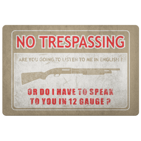 No Trespassing, Speak 12 Gauge Door Mat Doormat Khaki