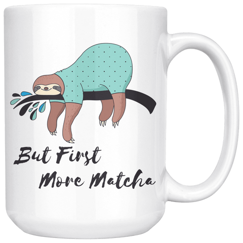 Image of But First, More Matcha Drinkware 15oz Mug