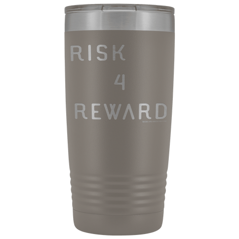 Image of Risk 4 Reward | Try Things and Get Rewards | 20 oz Tumbler Tumblers Pewter