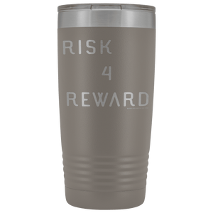 Risk 4 Reward | Try Things and Get Rewards | 20 oz Tumbler Tumblers Pewter