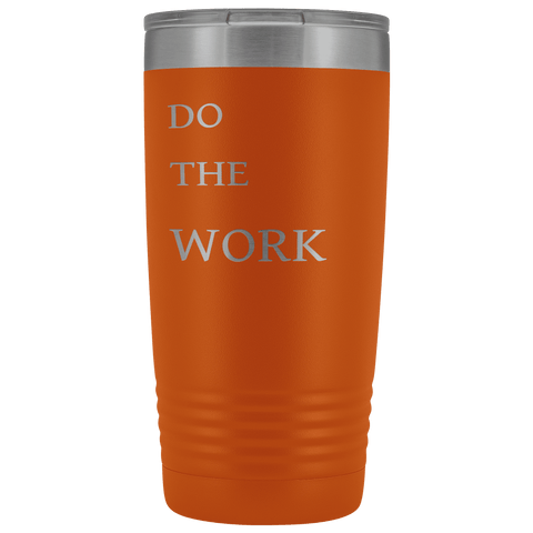 Image of Do The Work | 20 Oz Tumbler Tumblers Orange