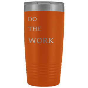 Do The Work | 20 Oz Tumbler Tumblers Orange