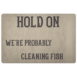 Hold On We're Probably Cleaning Fish | Solid Color Background Doormat Khaki