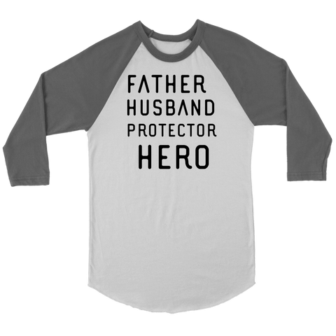 Image of Father Husband Protector Hero, Black Print T-shirt Canvas Unisex 3/4 Raglan White/Asphalt S