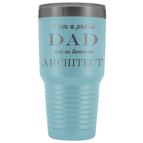 Proud Dad, Awesome Architect Tumblers Light Blue