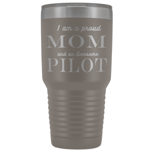 Proud Mom, Awesome Pilot Tumblers Pewter