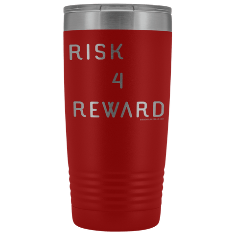 Image of Risk 4 Reward | Try Things and Get Rewards | 20 oz Tumbler Tumblers Red